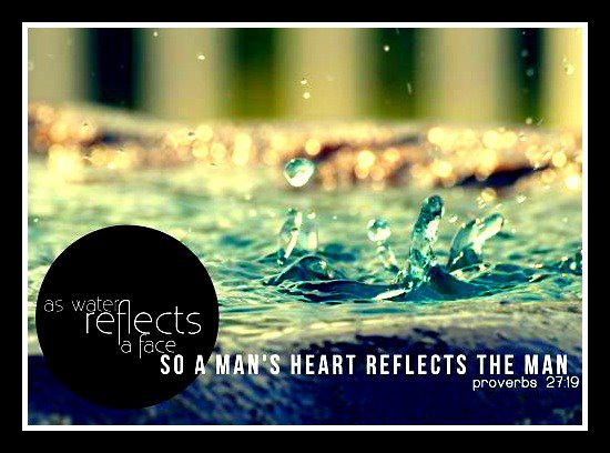 A Man's Heart Reflects the Man