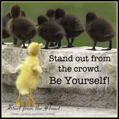BE YOURSELF stand out from the crowd